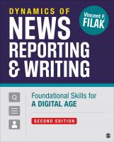 Dynamics of News Reporting and Writing: Foundational Skills for a New Age
